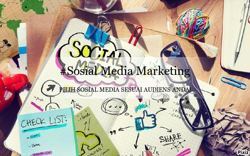 Pilih sosial media sesuai audiens