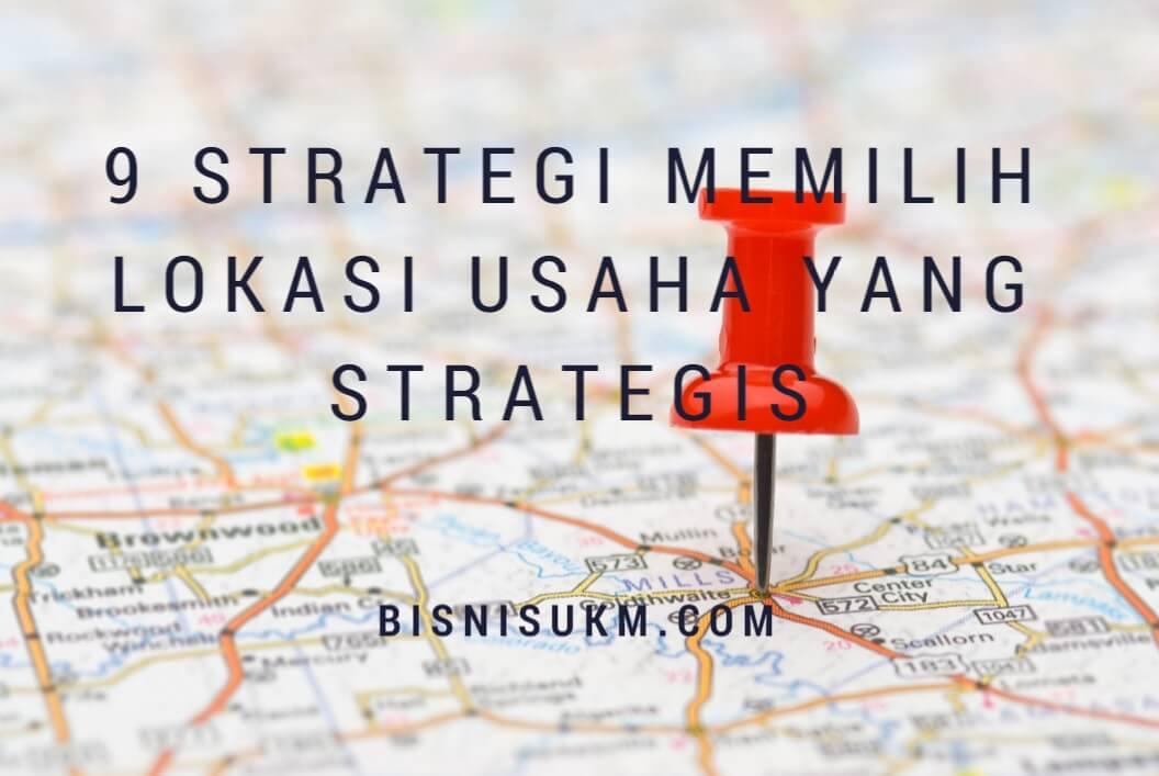 9 Strategi Memilih Lokasi Usaha Yang Strategis
