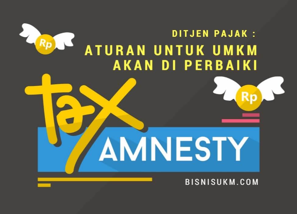 Ditjen Pajak, Prosedur Tax Amnesty untuk UMKM Akan Kami Perbaiki
