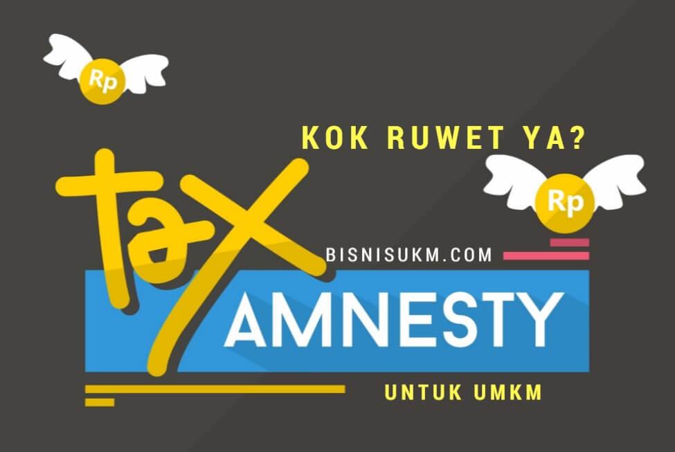 Tax Amnesty, UMKM Keluhkan Persyaratan yang Ruwet