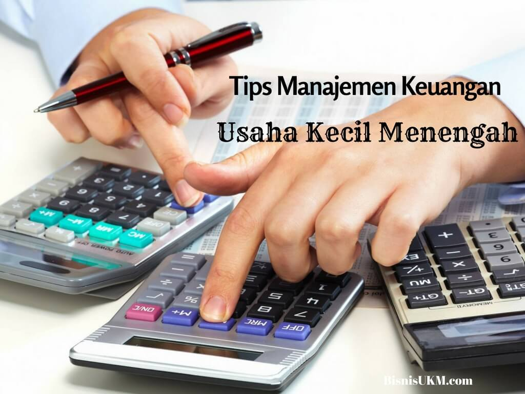 Tips Manajemen Keuangan Untuk Usaha Kecil Menengah