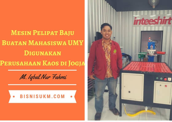 Mesin Pelipat Baju Buatan Mahasiswa UMY Digunakan Perusahaan Kaos di Jogja