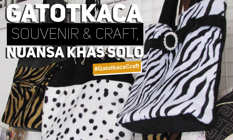 GATOTKACA SOUVENIR & CRAFT NUANSA KHAS SOLO