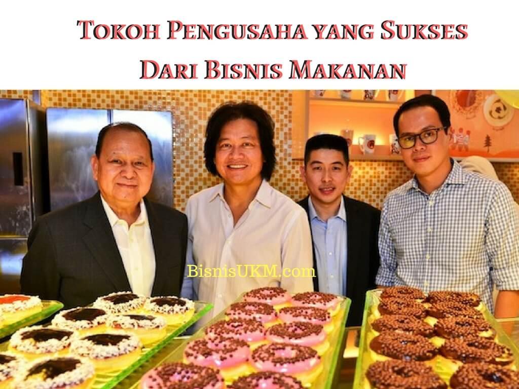 Tokoh Pengusaha yang Sukses Dari Bisnis Makanan