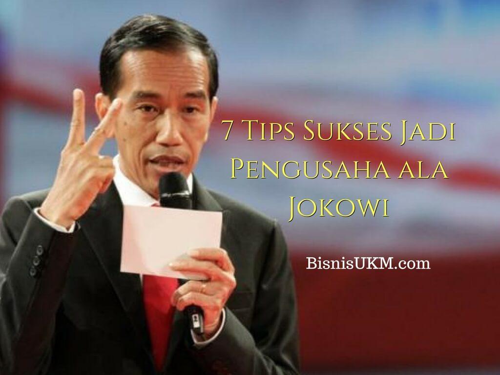7 Tips Sukses Jadi Pengusaha ala Jokowi
