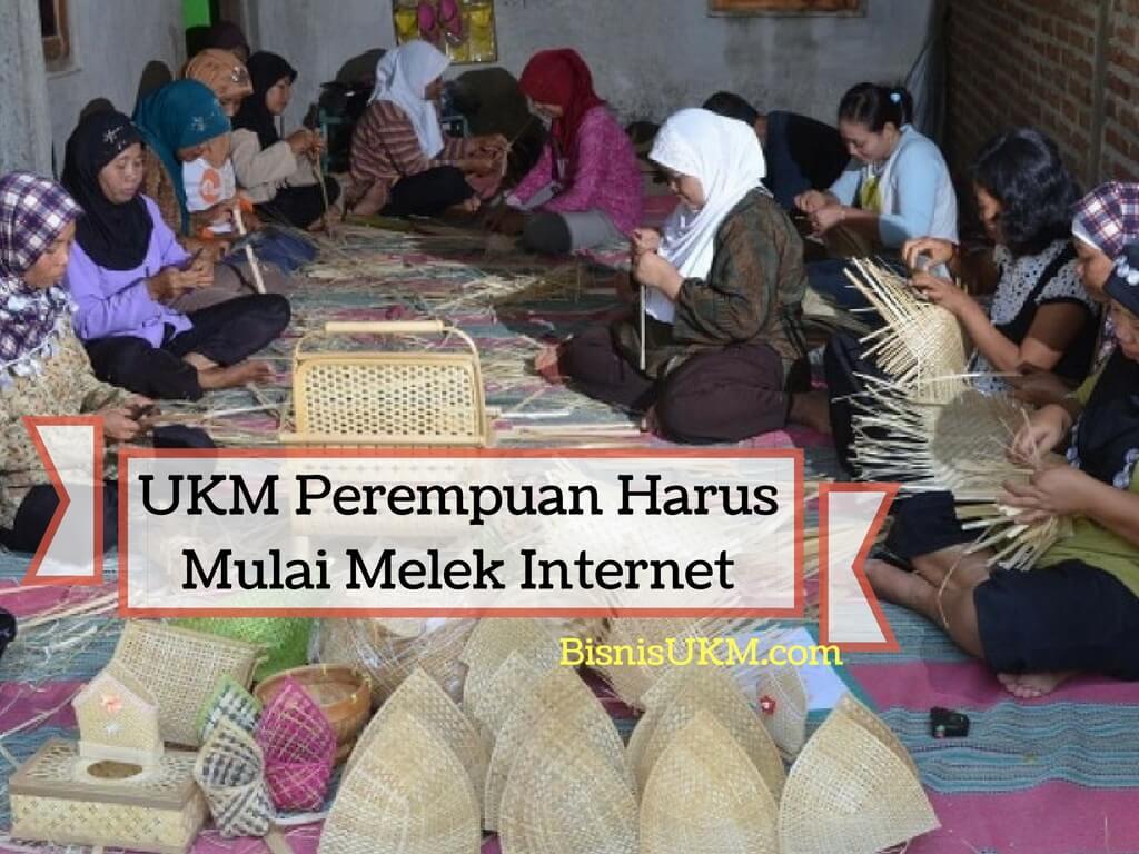 UKM Perempuan Harus Mulai Melek Internet