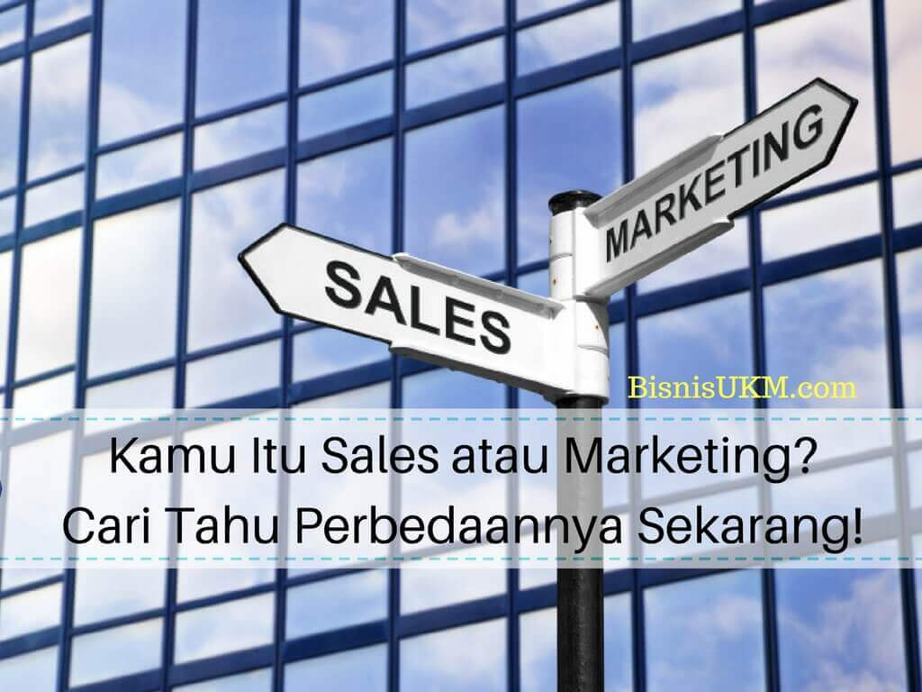 kamu-itu-sales-atau-marketing