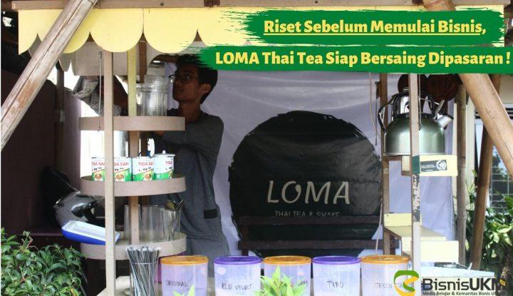 riset-sebelum-memulai-bisnis-loma-thai-tea-siap-bersaing-dipasaranriset-sebelum-memulai-bisnis-loma-thai-tea-siap-bersaing-dipasaran