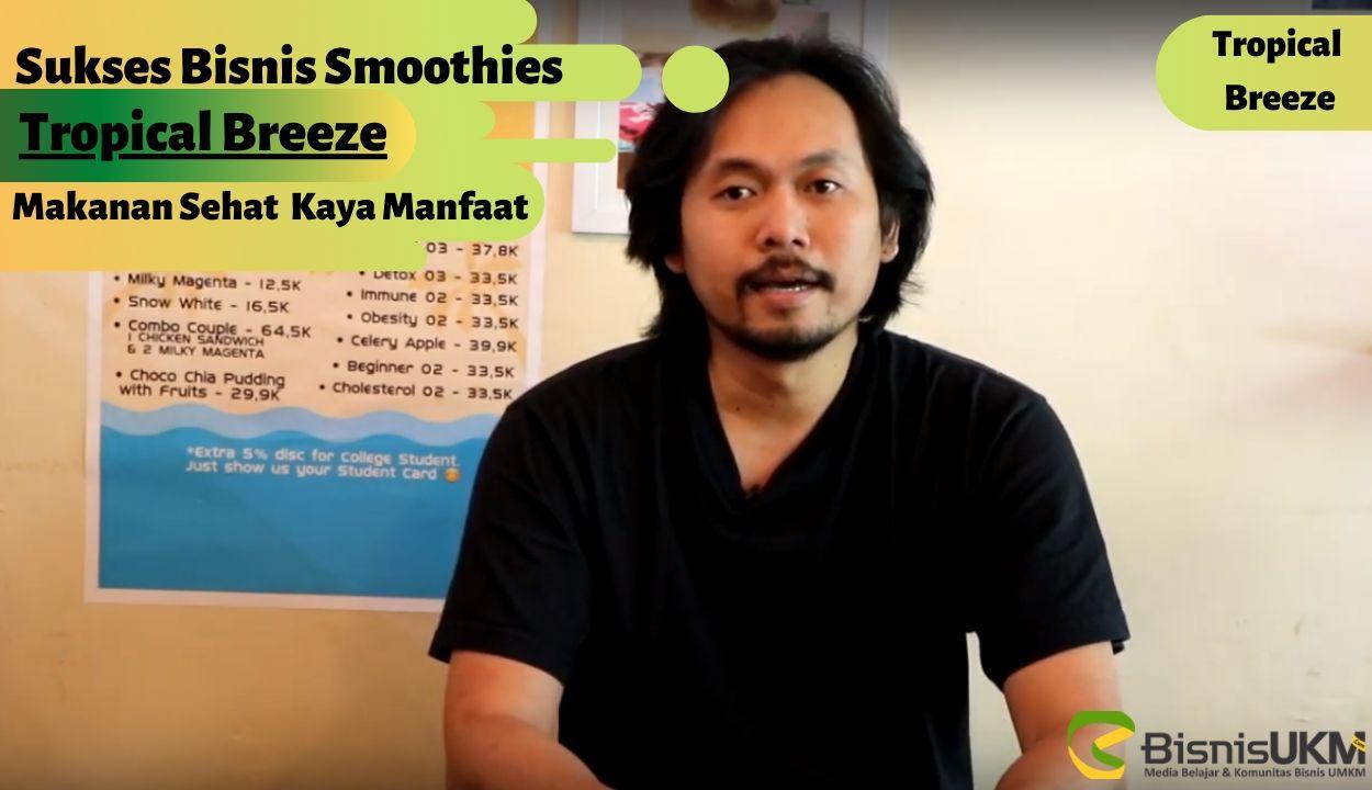 sukses-bisnis-smoothies-tropical-breeze-makanan-sehat-kaya-manfaat