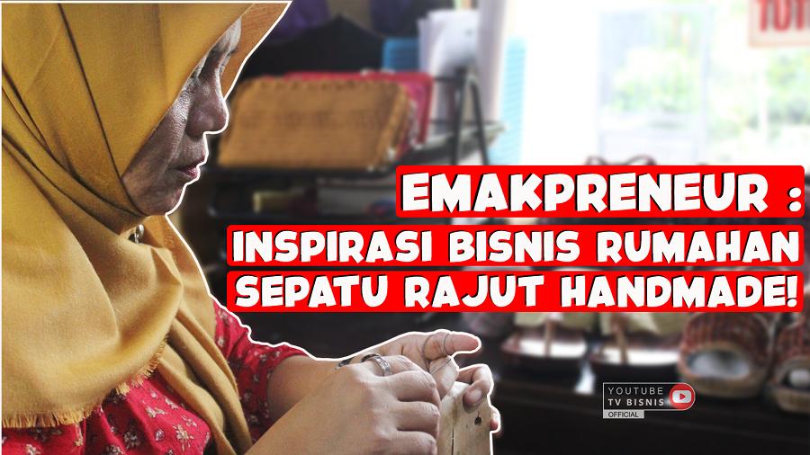 Inspirasi Bisnis Rumahan Sepatu Rajut Handmade Ala Jotik!
