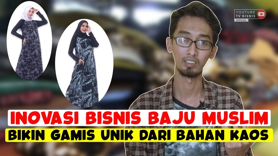 Inovasi Bisnis Baju Muslim, Bikin Gamis Kaos Beragam Motif!