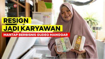 Resign Jadi Karyawan, Mantap Berbisnis Gudeg Manggar