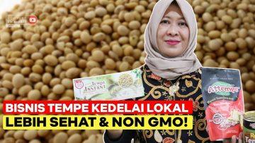 Bisnis Tempe Dengan Kedelai Lokal, Lebih Sehat Dan Non GMO!